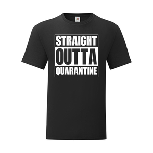 T-shirt Straight outta Quarantine
